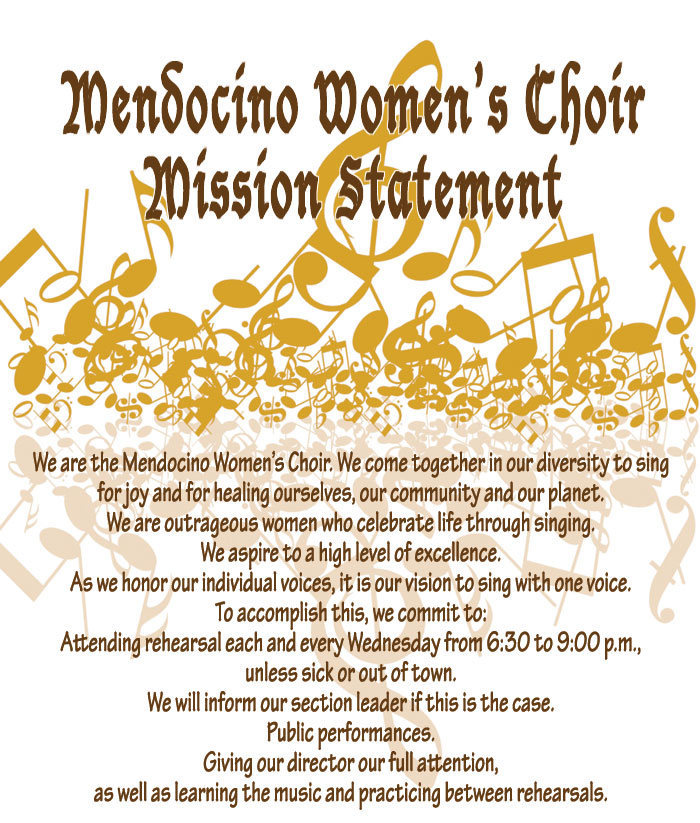 Mendocino WomenS Choir Mission Statement